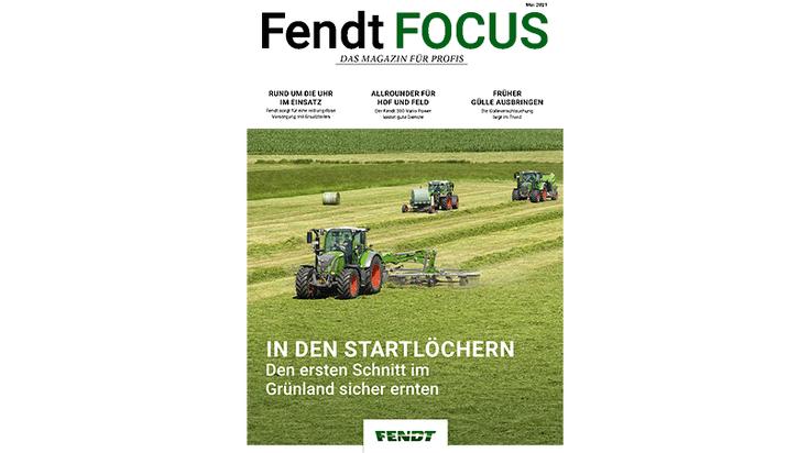 Titelblatt der Fendt FOCUS Ausgabe Mai 2021 mit drei Fendt Traktoren im Gründlandeinsatz mit der Headline: In den Startlöchern. Den ersten Schnitt im Grünland sicher ernten.